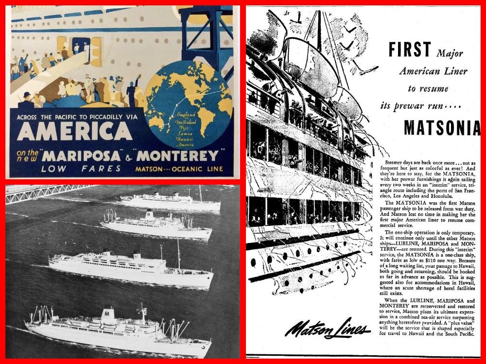 Matson Lines, Hawaii, Lurline, Mariposa, Monterey, Matsonia, Malolo, Cruise the past, Michael l Grace