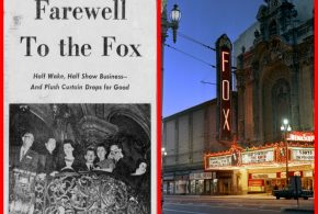San Francisco's fabulous Fox Theatre was a lesson in the City's tenuous loyalty and devotion.