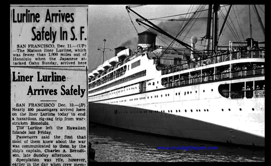 Dec 7 1941 PEARL HARBOR BOMBED as SS LURLINE passenger liner raced from HAWAII to CALIFORNIA
