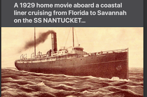 1929  Home Movie Sailing from Florida to Savannah on the SS NANTUCKET…